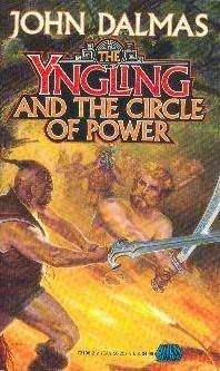The Yngling and the Circle of Power (Yngling, #3) John Dalmas