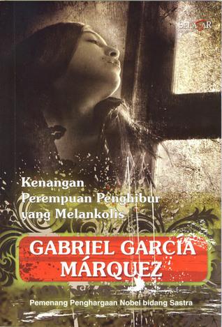 Kenangan Perempuan Penghibur yang Melankolis Gabriel García Márquez