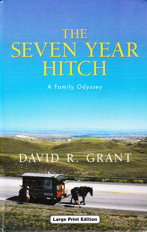 Seven Year Hitch, The: A Family Odyssey  by  David Renwick Grant