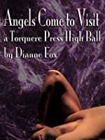 Angels Come to Visit  by  Dianne Fox
