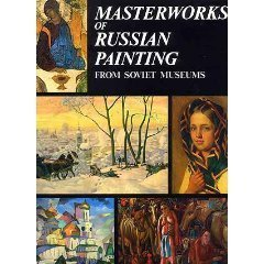 Masterworks of Russian Painting from Soviet Museums  by  Tatyana Ilyina