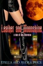 Leather and Moonshine (Eververse #5)  by  Stella Price