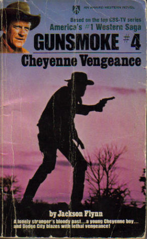 Cheyenne Vengeance(Gunsmoke # 4)  by  Jackson Flynn