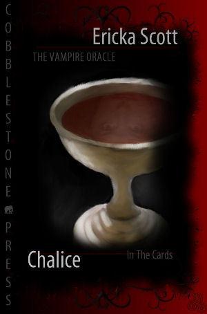 Vampire Oracle: Chalice  by  Ericka Scott