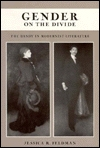 Gender on the Divide: The Dandy in Modernist Literature. Jessica R. Feldman