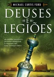 Deuses e Legiões  by  Michael Curtis Ford