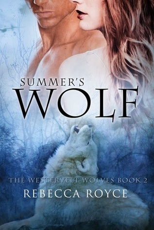 Summers Wolf (Westervelt Wolves, #2)  by  Rebecca Royce