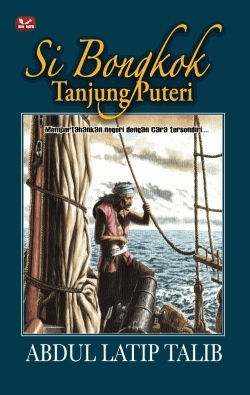 Si Bongkok Tanjung Puteri  by  Abdul Latip Talib
