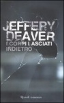 I corpi lasciati indietro  by  Jeffery Deaver