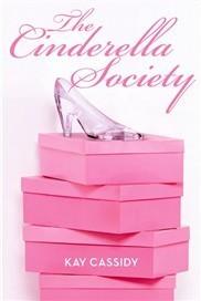 The Cinderella Society (The Cinderella Society, #1)  by  Kay Cassidy