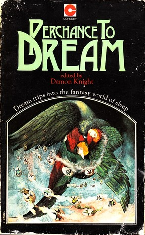 Perchance to Dream  by  Damon Knight