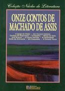 Onze contos de Machado de Assis: Textos integrais  by  Machado de Assis