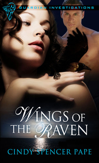 Wings of the Raven (Guardian Investigations, #2)  by  Cindy Spencer Pape