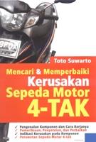 Mencari & Memperbaiki Kerusakan Sepeda Motor 4-TAK  by  Toto Suwarto