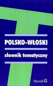 Polsko-włoski słownik tematyczny  by  Hanna Cieśla