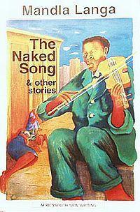 The Naked Song and Other Stories Mandla Langa