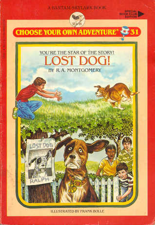 Lost Dog! (Choose Your Own Adventure: Young Readers, #31)  by  R.A. Montgomery