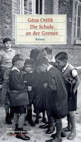 Die Schule an der Grenze  by  Géza Ottlik