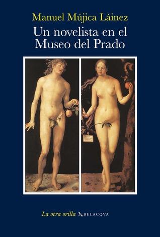 Un novelista en el Museo del Prado  by  Manuel Mujica Láinez