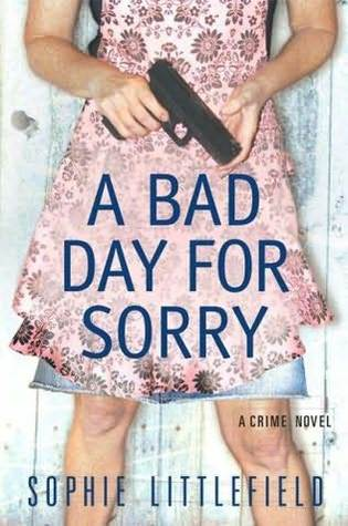 A Bad Day for Sorry (Bad Day, #1)  by  Sophie Littlefield