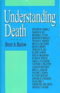 Understanding Death Brent A. Barlow