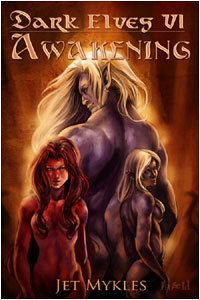 Awakening (Dark Elves #6)  by  Jet Mykles