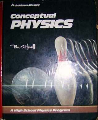 Conceptual Physics: A High School Physics Program  by  Paul G. Hewitt