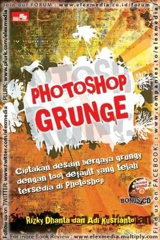 PHOTOSHOP GRUNGE  by  Adi Kusrianto