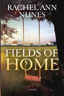 Fields of Home Rachel Ann Nunes