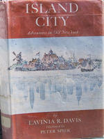 Island City: Adventures in Old New York Lavinia Riker Davis