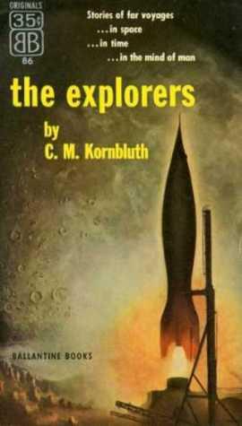 The Explorers C.M. Kornbluth