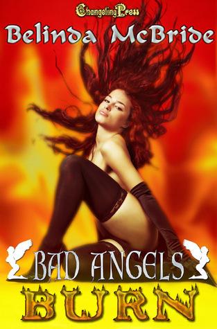 Burn (Bad Angels, #2) Belinda McBride