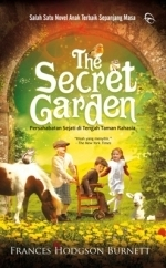 The Secret Garden: Persahabatan Sejati di Tengah Taman Rahasia  by  Frances Hodgson Burnett