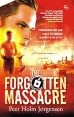 The Forgotten Massacre: Persahabatan dan Cinta di Tengah Tragedi G-30-S PKI Peer Holm Jørgensen