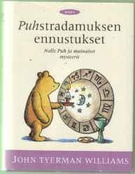Puhstradamuksen ennustukset: Nalle Puh ja muinaiset mysteerit  by  John Tyerman Williams