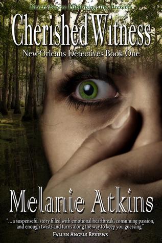 Cherished Witness (New Orleans Detectives, #1) Melanie Atkins