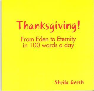 Thanksgiving! From Eden to Eternity in 100 words a day Sheila Deeth