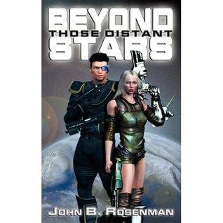 Beyond Those Distant Stars John B. Rosenman