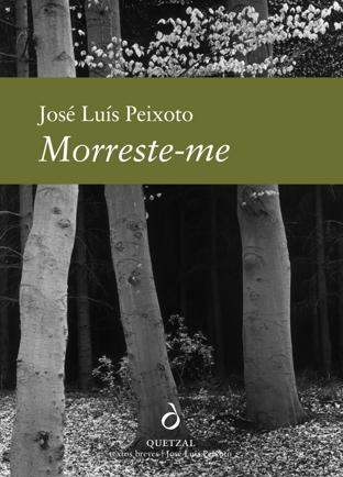 Morreste-me  by  José Luís Peixoto