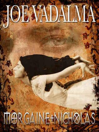 Morgaine and Nicholas (Morgaine the Sorceress, #8)  by  Joe Vadalma