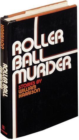 Rollerball Murder  by  William Neal Harrison