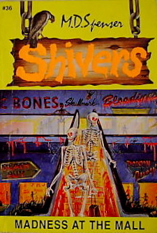 Madness at the Mall (Shivers, #36) M.D. Spenser