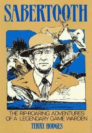 Sabertooth: Rip-Roaring Adventures of a Legendary Game Warden Terry Hodges