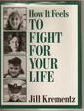 How It Feels to Fight for Your Life: The Inspiring Stories of Fourteen Children Who Are Living with Chronic Illness  by  Jill Krementz