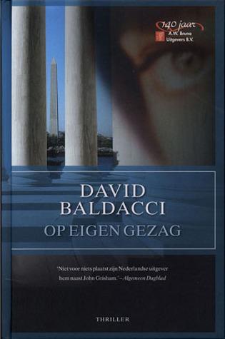 Op Eigen Gezag  by  David Baldacci