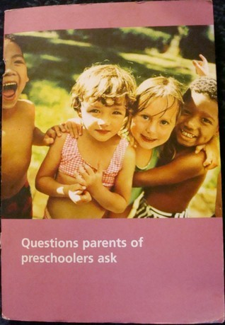 Questions Parents of Preschoolers Ask  by  Sally L. Flagler