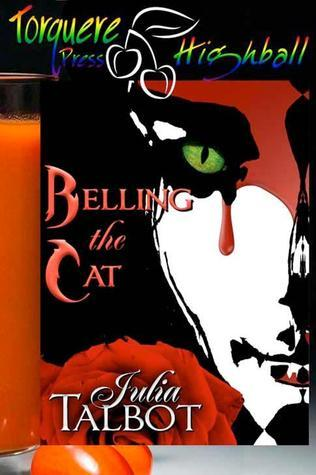 Belling the Cat (Bloodrose #3)  by  Julia Talbot