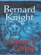 The Tinners Corpse (Crowner John Mystery #5) Bernard Knight