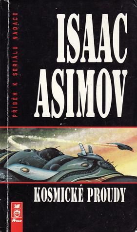 Kosmické proudy (Galaktické impérium, #3) Isaac Asimov