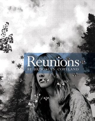 Reunions (BHP Chapbook Series)  by  Brooklyn Copeland
